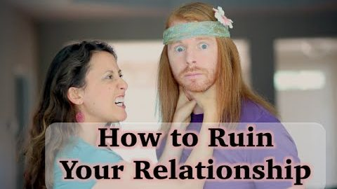 How To Screw Up a Relationship – Fast!