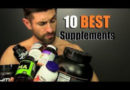 10 BEST Supplements To Build A BETTER Body!
